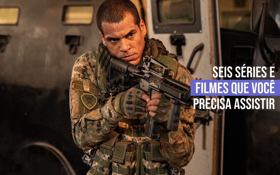 Seis séries e filmes que você precisa assistir
